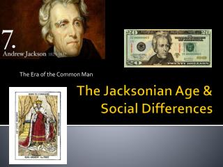 The  Jacksonian  Age &  Social Differences