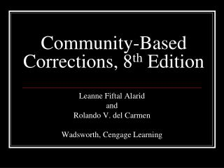 Community-Based Corrections, 8 th  Edition