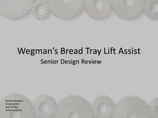 Wegman's  Bread Tray Lift Assist
