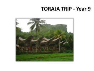 TORAJA TRIP - Year 9