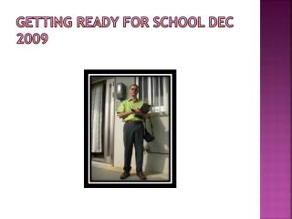 Getting Ready for School Dec 2009