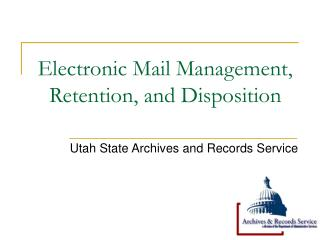 Electronic Mail Management, Retention, and Disposition