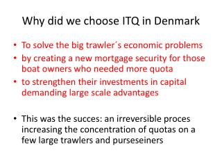 Why  did  we choose  ITQ in Denmark