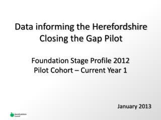 Data informing the Herefordshire Closing the Gap Pilot