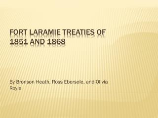 Fort Laramie Treaties of 1851 and  1868