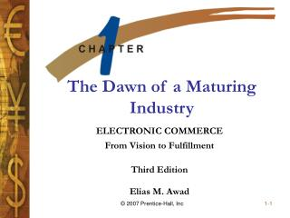 The Dawn of a Maturing Industry
