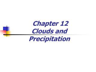 Chapter 12  Clouds and Precipitation