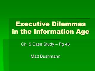 Executive Dilemmas in the Information Age