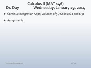 Calculus II (MAT 146) Dr. Day		Wednesday, January 29, 2014