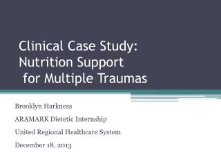 Clinical Case Study: Nutrition Support  for Multiple Traumas