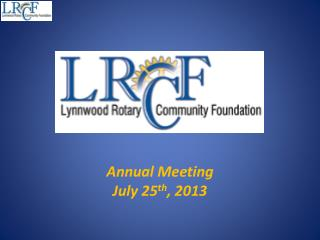 Annual Meeting July 25 th , 2013