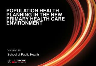 POPULATION HEALTH PLANNING IN THE NEW PRIMARY HEALTH CARE ENVIRONMENT