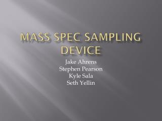 Mass Spec Sampling Device