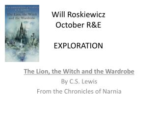 Will Roskiewicz October R&E EXPLORATION