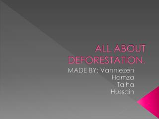 ALL ABOUT DEFORESTATION.
