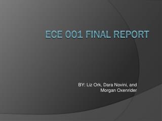 ECE 001 FINAL REPORT