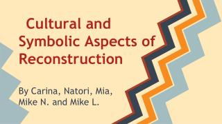 Cultural and Symbolic Aspects of Reconstruction