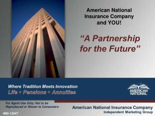 American National  Insurance Company and YOU!