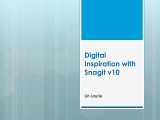 Digital Inspiration with Snagit v10