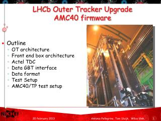 LHCb  Outer Tracker Upgrade AMC40 firmware