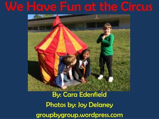 We Have Fun at the Circus