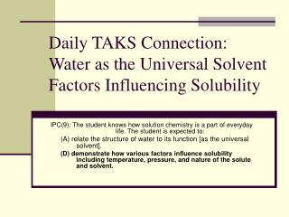 Daily TAKS Connection: Water as the Universal Solvent Factors Influencing Solubility