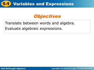 Translate between words and algebra. Evaluate algebraic expressions.