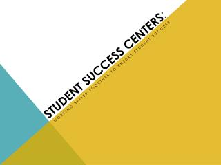 Student Success Centers :