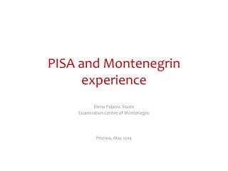 PISA and Montenegrin experience