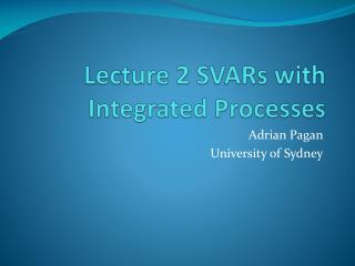 Lecture 2 SVARs with Integrated Processes