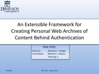 An Extensible Framework for Creating Personal Web Archives of Content Behind Authentication