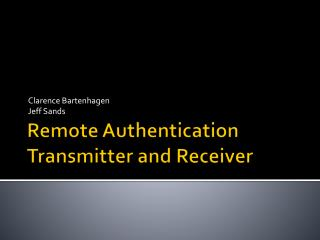 Remote Authentication Transmitter and Receiver