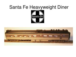 Santa Fe Heavyweight Diner