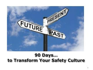 90 Days…  to Transform Your Safety Culture