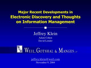 Major Recent Developments in Electronic Discovery and Thoughts on Information Management