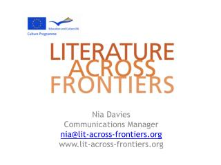 Nia Davies Communications Manager nia@lit-across-frontiers lit-across-frontiers