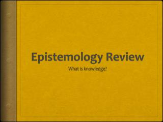 Epistemology Review