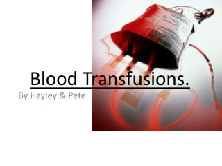 Blood Transfusions.