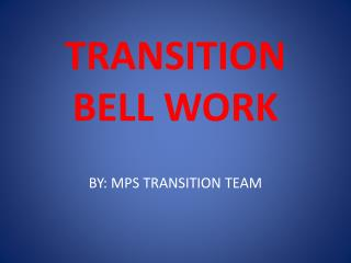 TRANSITION BELL WORK