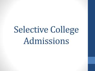 Selective College Admissions