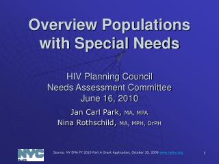 Overview Populations with Special Needs HIV Planning Council Needs Assessment Committee June 16, 2010