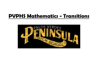 PVPHS Mathematics - Transitions