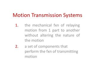 Motion Transmission Systems