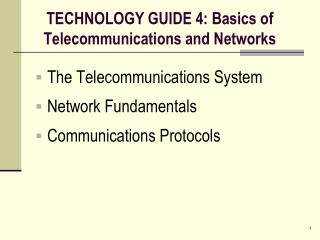 TECHNOLOGY GUIDE 4: Basics of Telecommunications and Networks