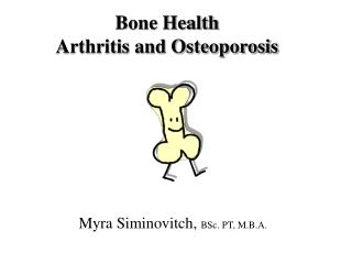 Bone Health Arthritis and Osteoporosis