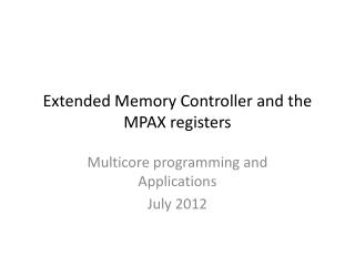 Extended Memory Controller and the MPAX registers