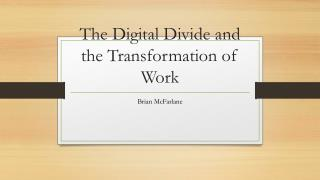The Digital Divide and the Transformation of Work