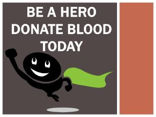 Be a Hero Donate Blood Today