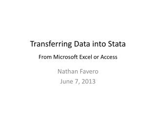 Transferring Data into  Stata F rom Microsoft Excel or Access