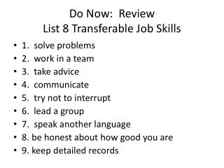 Do Now:  Review List 8 Transferable Job Skills